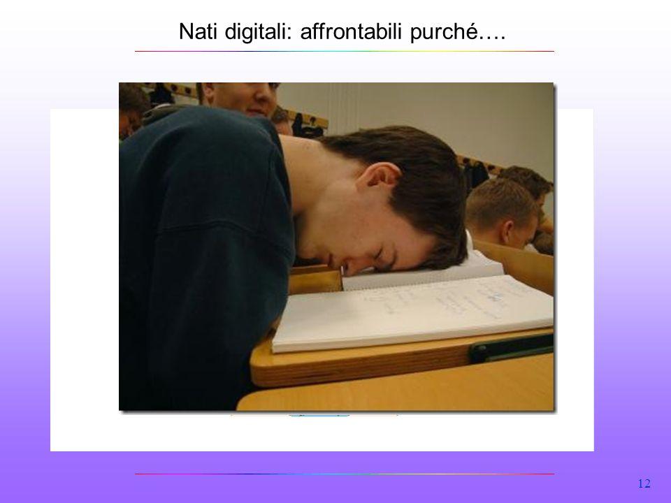 12 Nati digitali: affrontabili purché….