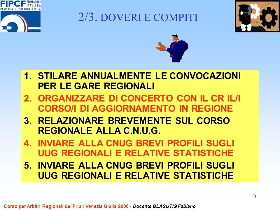 4 6.OPERARE DA TRAMITE E GARANTE TRA GLI ARBITRI REGIONALI E LA C.N.U.G.