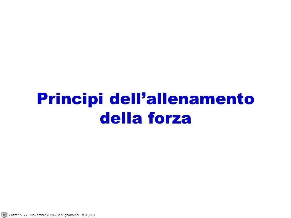 Principi dellallenamento della forza Lazzer S. - 28 Novembre 2009 - Cervignano del Friuli (UD)