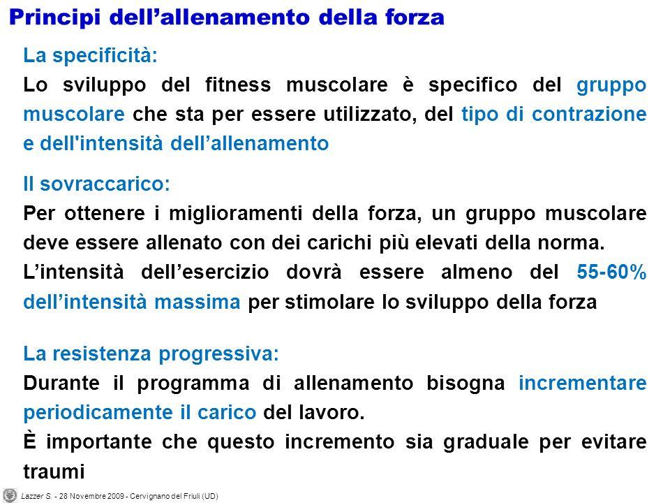 La specificità: Lo sviluppo del fitness muscolare è specifico del gruppo muscolare che sta per essere utilizzato, del tipo di contrazione e dell'inten