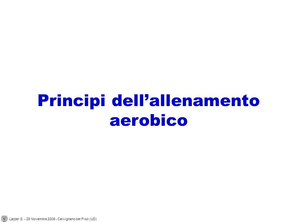 Principi dellallenamento aerobico Lazzer S. - 28 Novembre 2009 - Cervignano del Friuli (UD)
