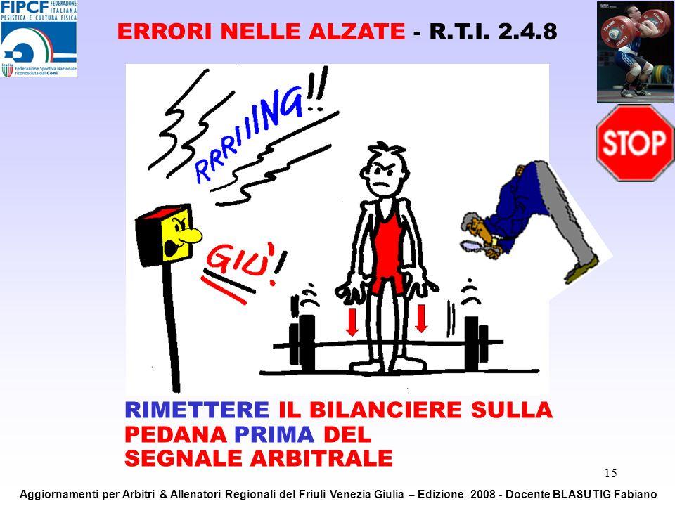 15 RIMETTERE IL BILANCIERE SULLA PEDANA PRIMA DEL SEGNALE ARBITRALE ERRORI NELLE ALZATE - R.T.I. 2.4.8 Aggiornamenti per Arbitri & Allenatori Regional