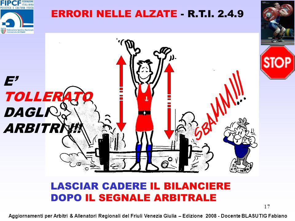 17 LASCIAR CADERE IL BILANCIERE DOPO IL SEGNALE ARBITRALE ERRORI NELLE ALZATE - R.T.I. 2.4.9 E TOLLERATO DAGLI ARBITRI !!! Aggiornamenti per Arbitri &