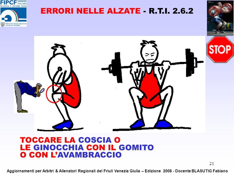 21 TOCCARE LA COSCIA O LE GINOCCHIA CON IL GOMITO O CON LAVAMBRACCIO ERRORI NELLE ALZATE - R.T.I. 2.6.2 Aggiornamenti per Arbitri & Allenatori Regiona