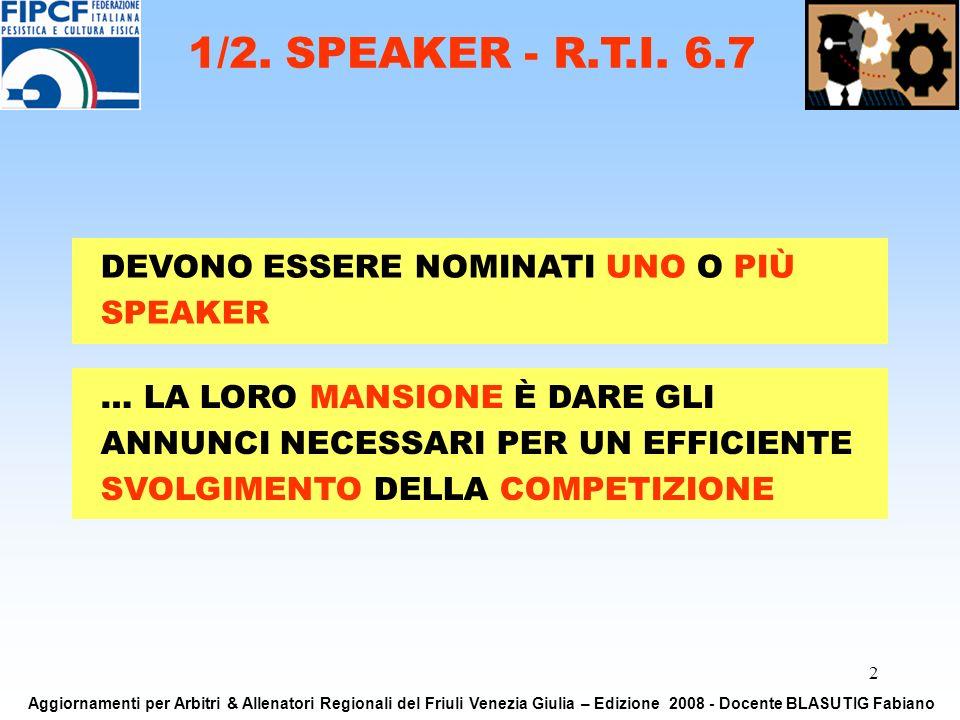 2 DEVONO ESSERE NOMINATI UNO O PIÙ SPEAKER 1/2. SPEAKER - R.T.I.