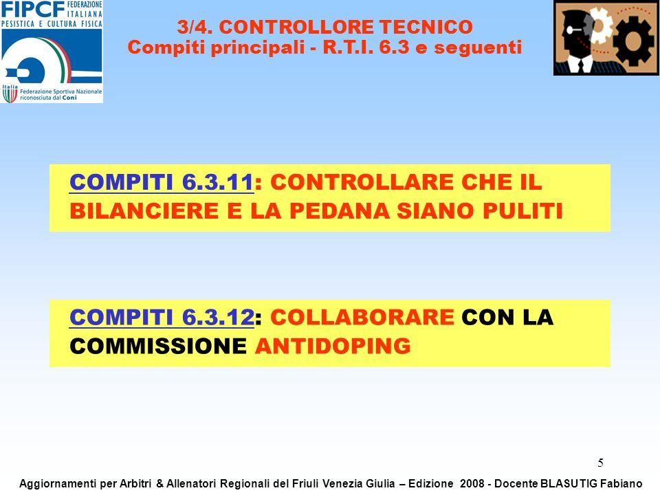 5 COMPITI 6.3.11: CONTROLLARE CHE IL BILANCIERE E LA PEDANA SIANO PULITI 3/4.