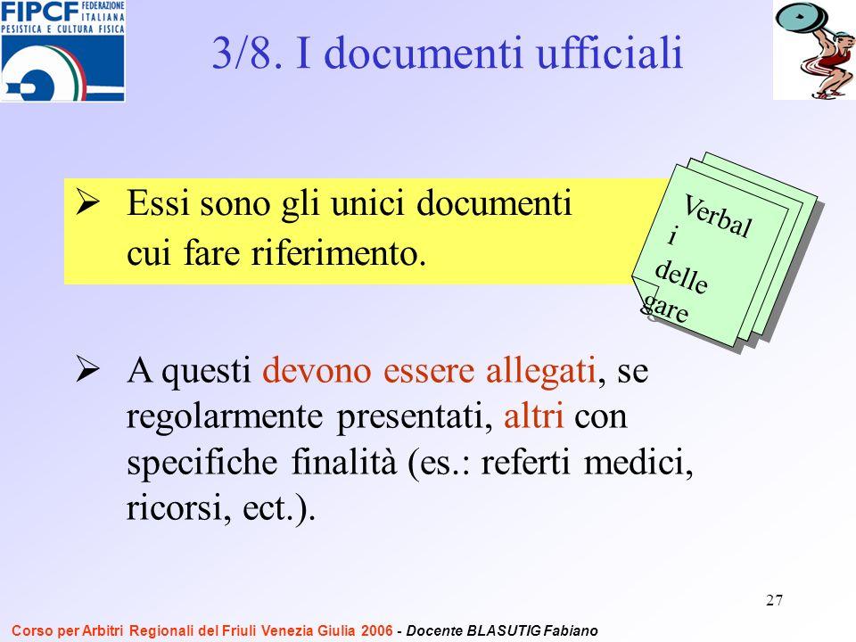 27 Essi sono gli unici documenti cui fare riferimento.