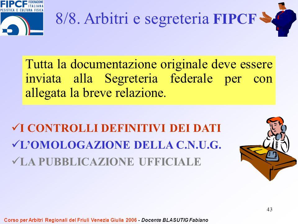 43 Tutta la documentazione originale deve essere inviata alla Segreteria federale per con allegata la breve relazione.