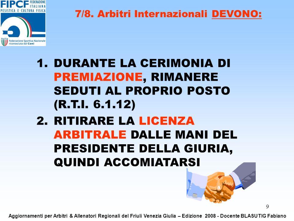 9 1.DURANTE LA CERIMONIA DI PREMIAZIONE, RIMANERE SEDUTI AL PROPRIO POSTO (R.T.I.