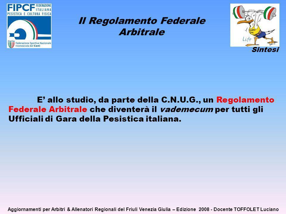 E allo studio, da parte della C.N.U.G., un Regolamento Federale Arbitrale che diventerà il vademecum per tutti gli Ufficiali di Gara della Pesistica italiana.