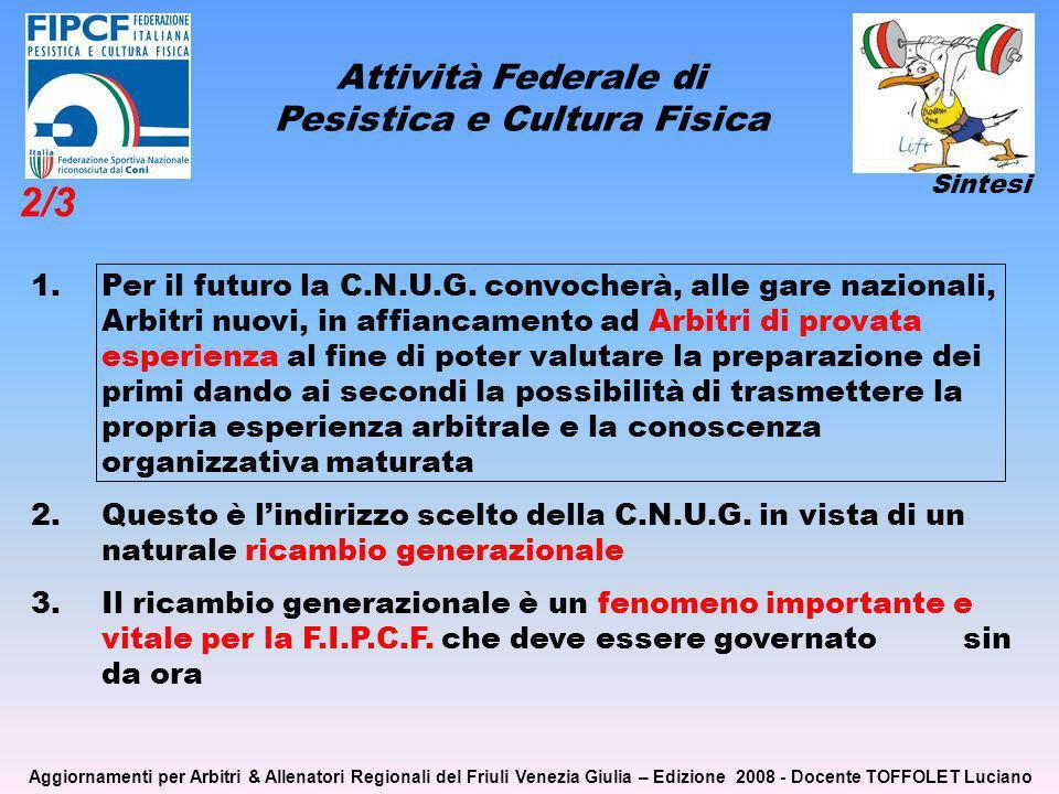 Attività Federale di Pesistica e Cultura Fisica 1.Per il futuro la C.N.U.G.