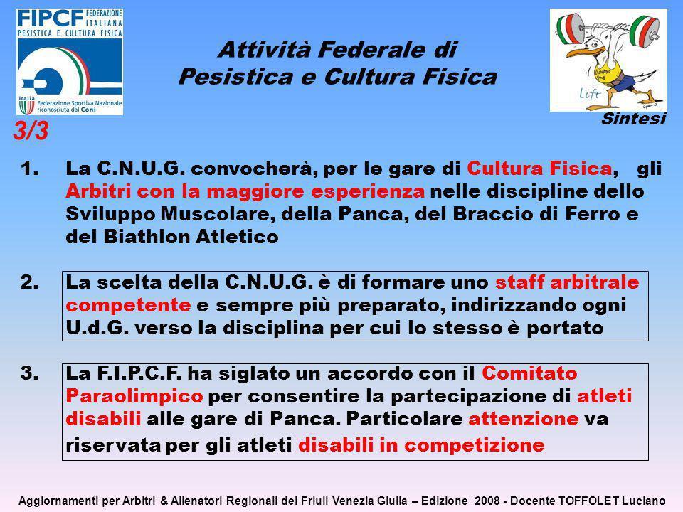 Attività Federale di Pesistica e Cultura Fisica 1.La C.N.U.G.