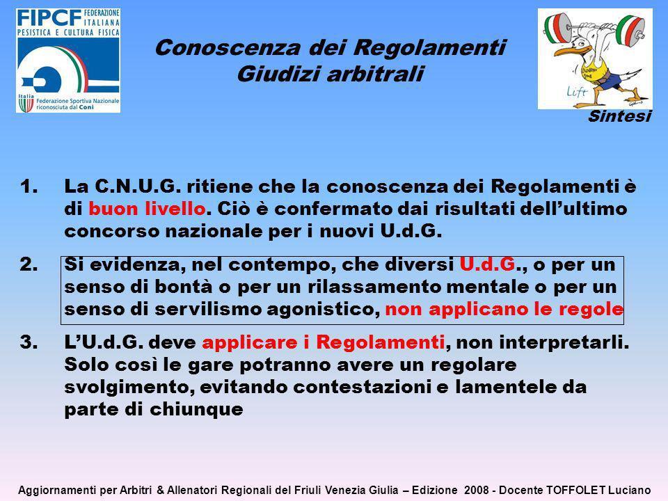 Conoscenza dei Regolamenti Giudizi arbitrali 1.La C.N.U.G.
