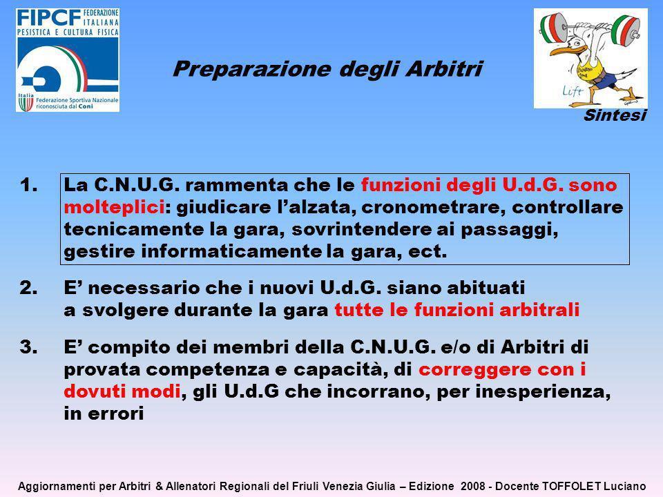 Preparazione degli Arbitri 1.La C.N.U.G. rammenta che le funzioni degli U.d.G.