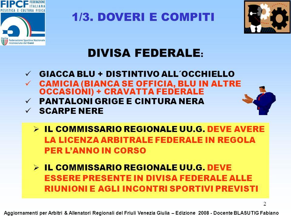 3 1.STILARE ANNUALMENTE LE CONVOCAZIONI PER LE GARE REGIONALI 2.ORGANIZZARE DI CONCERTO CON IL C.R.
