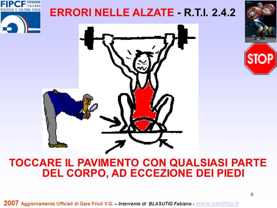 7 TOCCARE IL PAVIMENTO CON QUALSIASI PARTE DEL CORPO, AD ECCEZIONE DEI PIEDI ERRORI NELLE ALZATE - R.T.I.