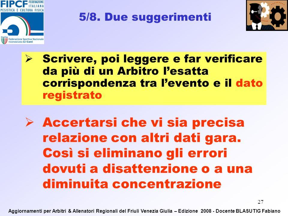 26 Aggiornamenti per Arbitri & Allenatori Regionali del Friuli Venezia Giulia – Edizione 2008 - Docente BLASUTIG Fabiano Area dei passaggi