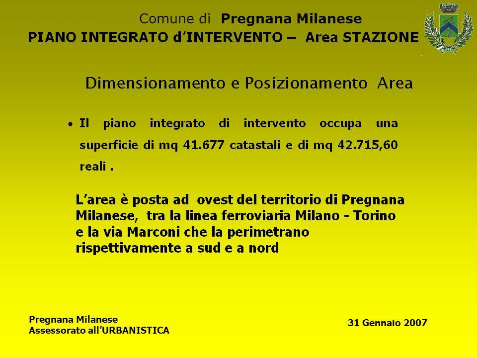Comune di Pregnana Milanese Pregnana Milanese Assessorato allURBANISTICA 31 Gennaio 2007