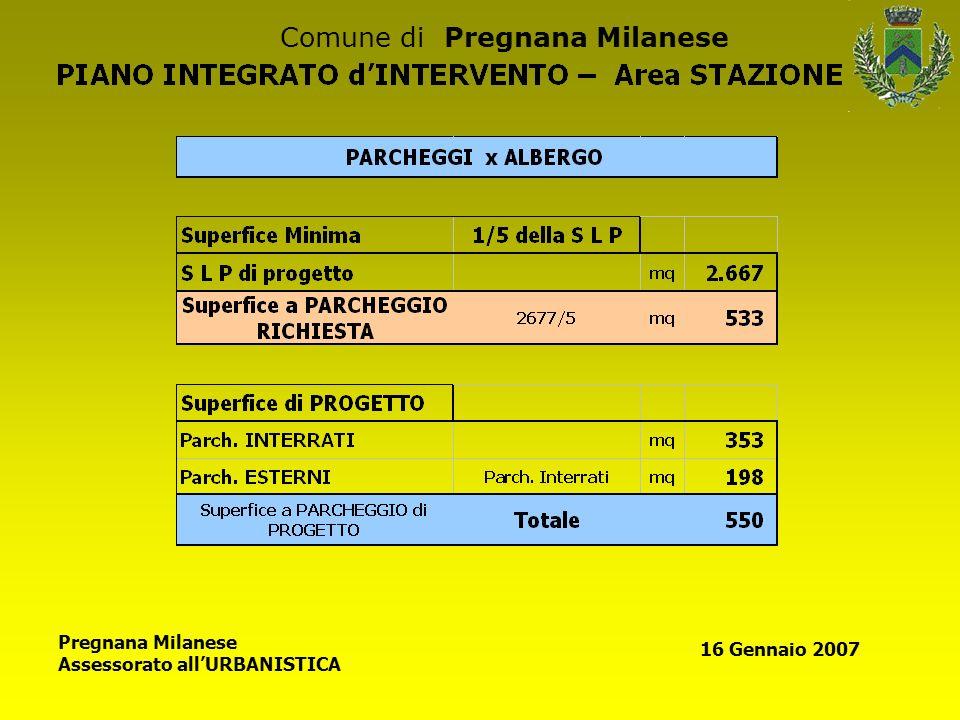 Comune di Pregnana Milanese Pregnana Milanese Assessorato allURBANISTICA 16 Gennaio 2007