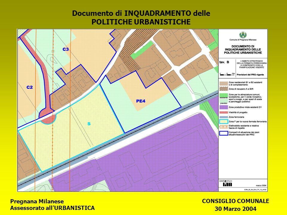 Pregnana Milanese Assessorato allURBANISTICA CONSIGLIO COMUNALE 30 Marzo 2004 Documento di INQUADRAMENTO delle POLITICHE URBANISTICHE