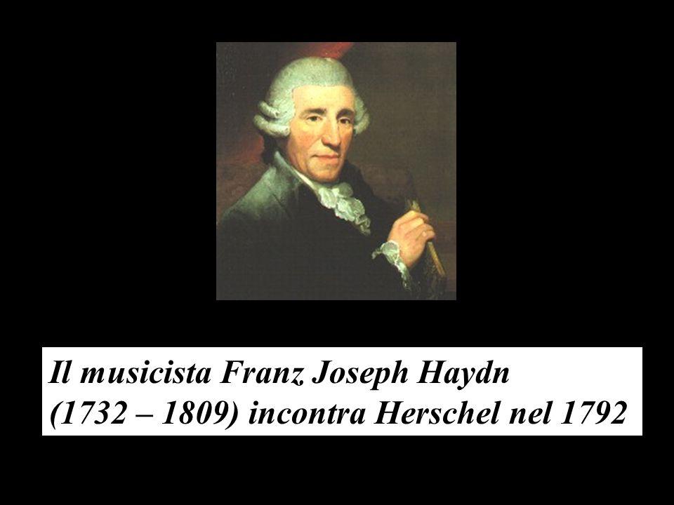 Il musicista Franz Joseph Haydn (1732 – 1809) incontra Herschel nel 1792