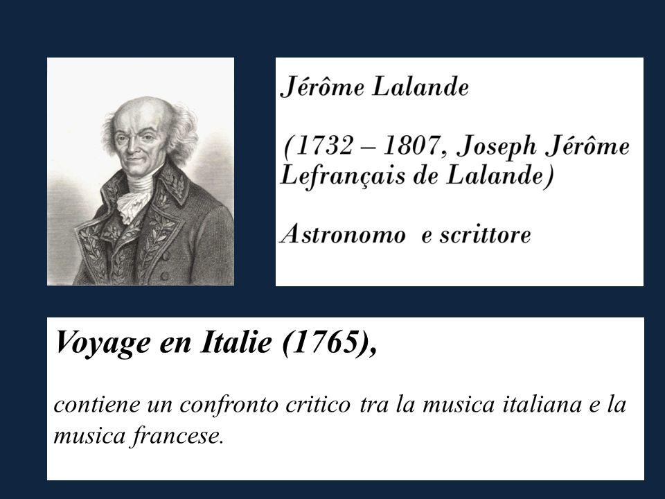 Voyage en Italie (1765), contiene un confronto critico tra la musica italiana e la musica francese.