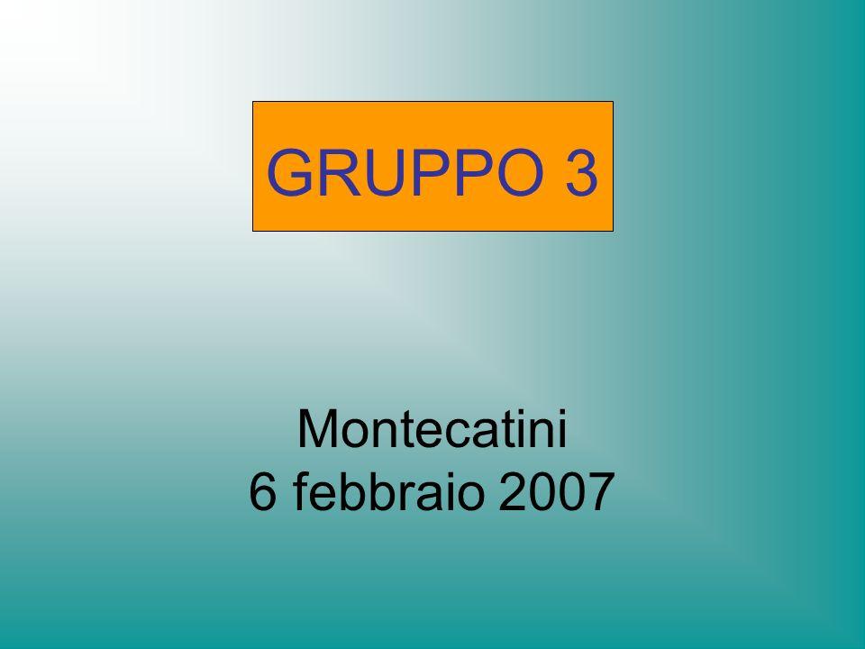 Montecatini 6 febbraio 2007 GRUPPO 3