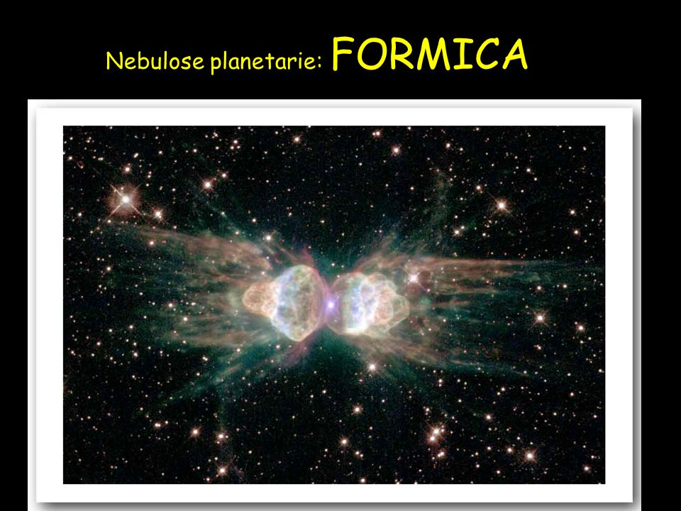 Nebulose planetarie: FORMICA