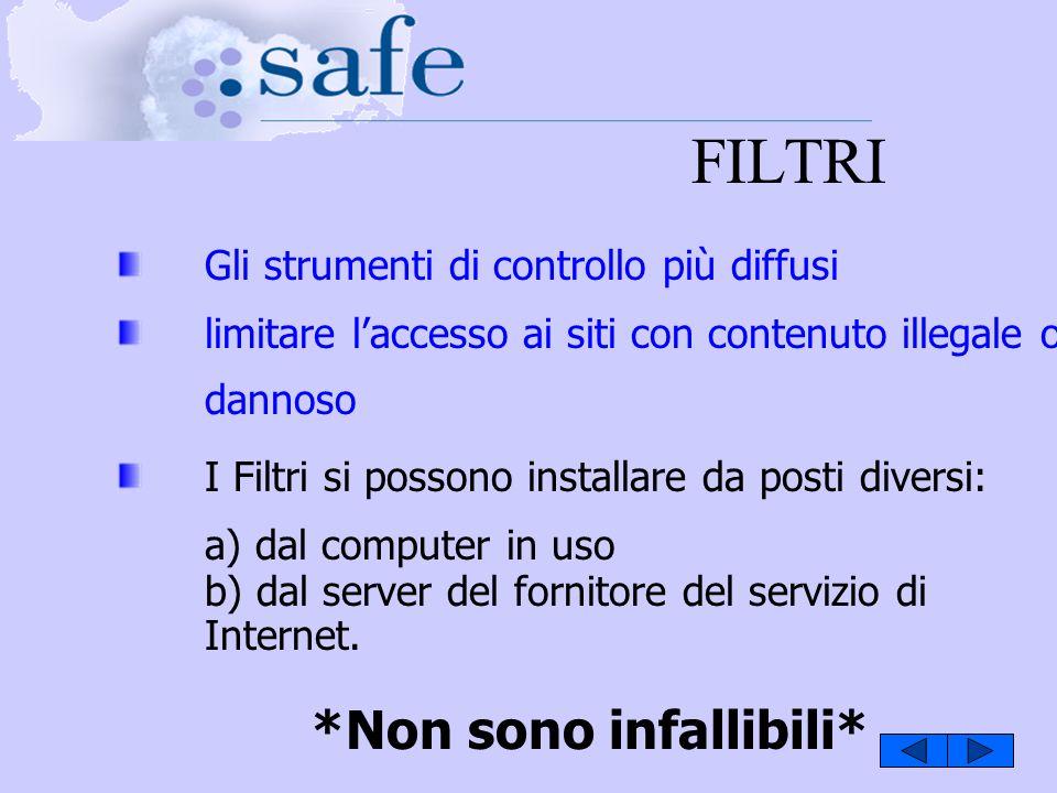 Gli strumenti di controllo più diffusi limitare laccesso ai siti con contenuto illegale o dannoso I Filtri si possono installare da posti diversi: a)