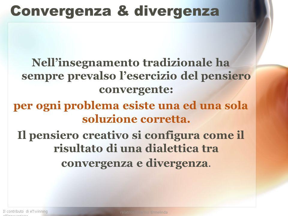 Il contributo di eTwinning all'innovazione relatrice Guarino Ermelinda Convergenza & divergenza Nellinsegnamento tradizionale ha sempre prevalso leser