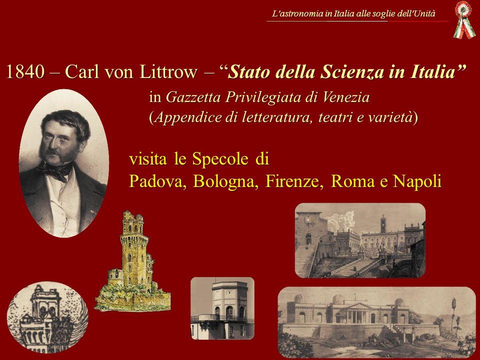 L'astronomia in Italia alle soglie dell'Unità 1840 – Carl von Littrow – Stato della Scienza in Italia in Gazzetta Privilegiata di Venezia (Appendice d