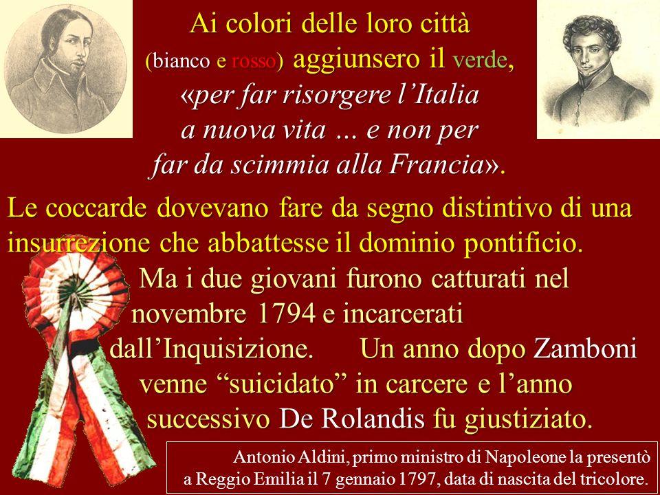 Antonio Aldini, primo ministro di Napoleone la presentò a Reggio Emilia il 7 gennaio 1797, data di nascita del tricolore. Ai colori delle loro città (
