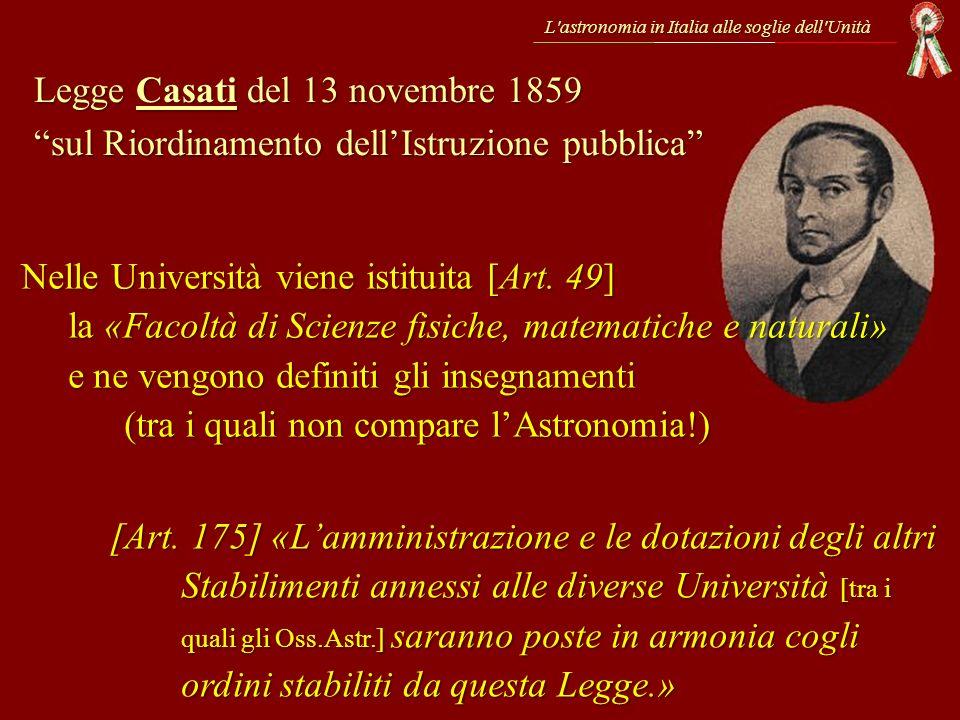 L'astronomia in Italia alle soglie dell'Unità Legge Casati del 13 novembre 1859 sul Riordinamento dellIstruzione pubblica [Art. 175] «Lamministrazione