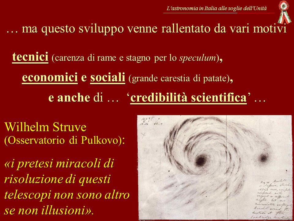 L'astronomia in Italia alle soglie dell'Unità Wilhelm Struve (Osservatorio di Pulkovo) : «i pretesi miracoli di risoluzione di questi telescopi non so