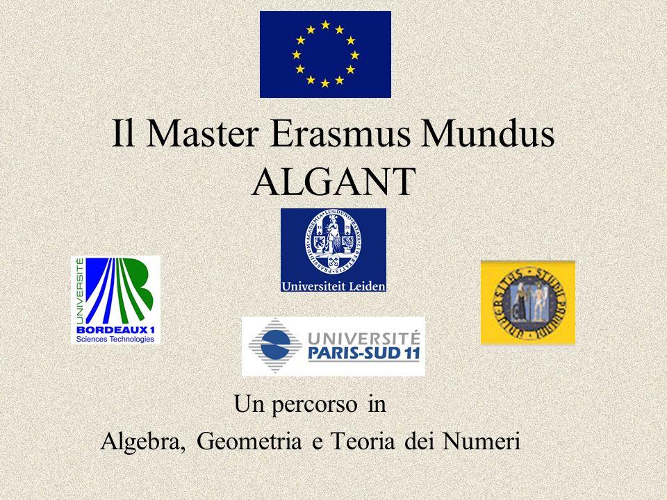 Il Master Erasmus Mundus ALGANT Un percorso in Algebra, Geometria e Teoria dei Numeri