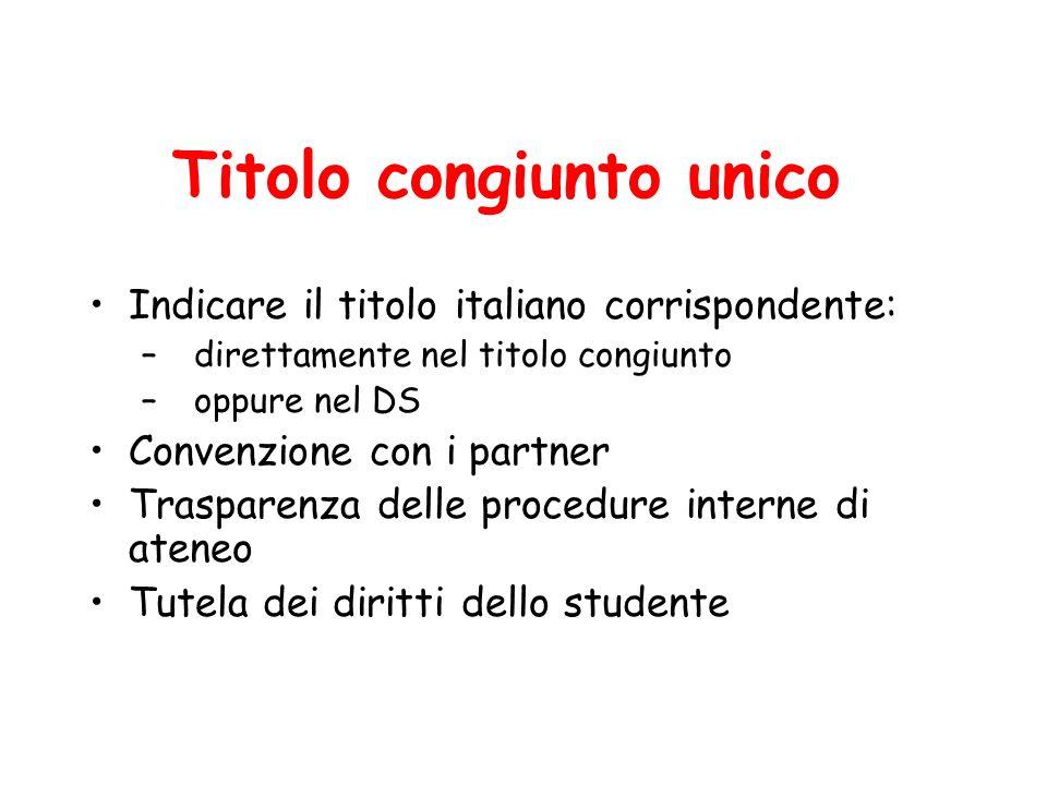 Titolo congiunto unico Indicare il titolo italiano corrispondente: –direttamente nel titolo congiunto –oppure nel DS Convenzione con i partner Traspar