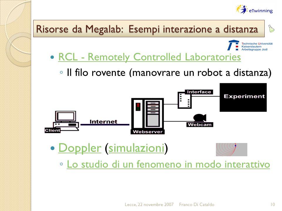 Risorse da Megalab: Esempi interazione a distanza RCL - Remotely Controlled Laboratories Il filo rovente (manovrare un robot a distanza) Millikan Espe