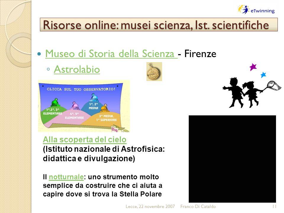 Risorse online: musei scienza, Ist. scientifiche Museo di Storia della Scienza - Firenze Museo di Storia della Scienza Astrolabio Lecce, 22 novembre 2