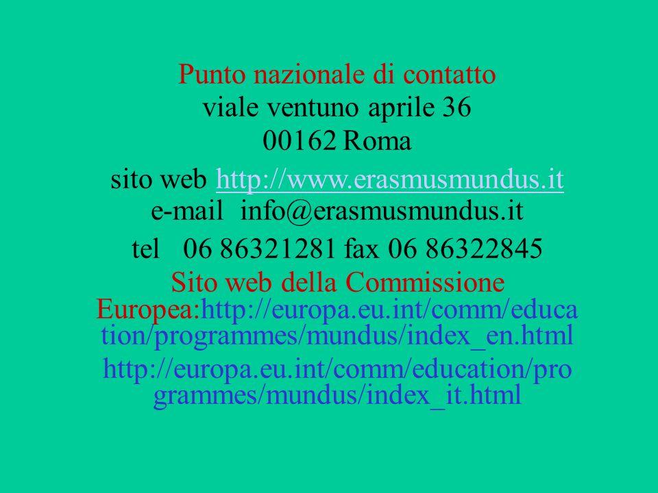 Punto nazionale di contatto viale ventuno aprile 36 00162 Roma sito web http://www.erasmusmundus.it e-mail info@erasmusmundus.ithttp://www.erasmusmund