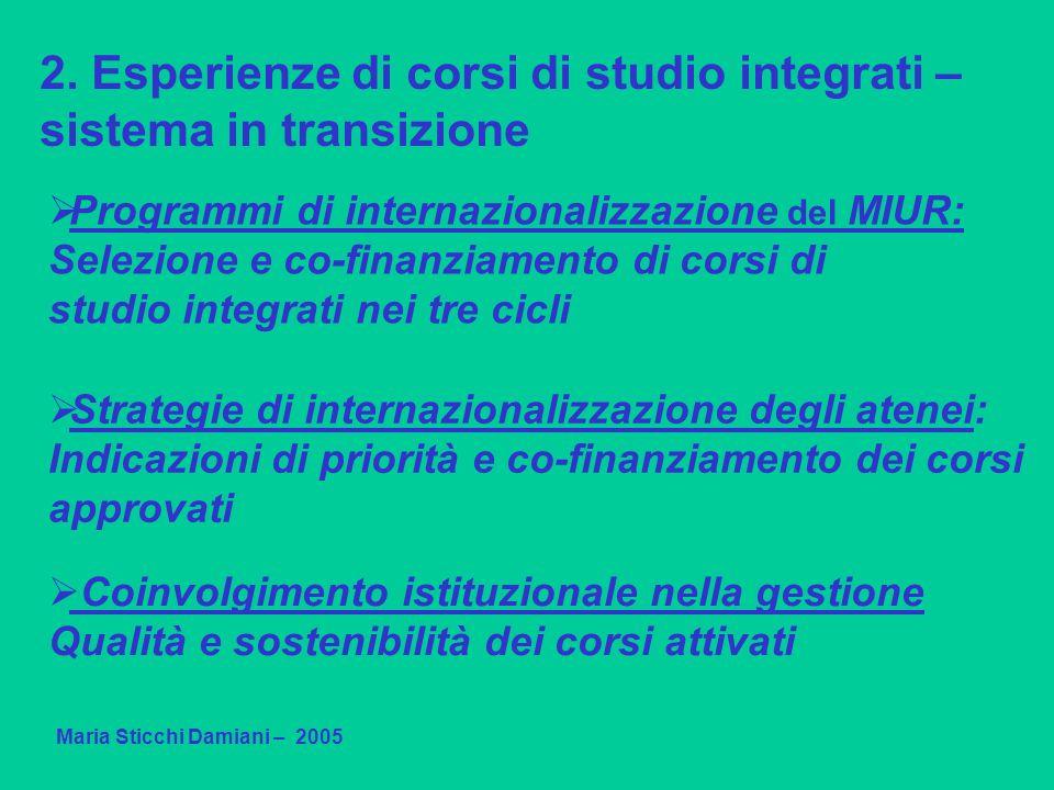 2. Esperienze di corsi di studio integrati – sistema in transizione Programmi di internazionalizzazione del MIUR: Selezione e co-finanziamento di cors