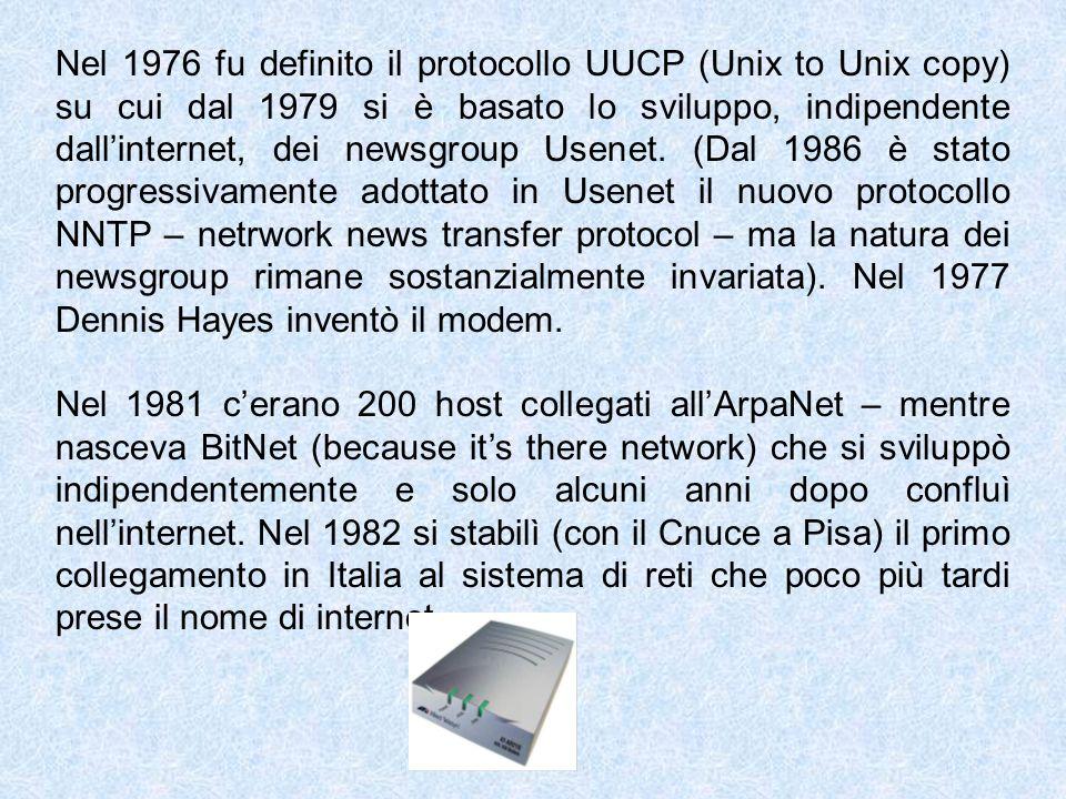 Nel 1976 fu definito il protocollo UUCP (Unix to Unix copy) su cui dal 1979 si è basato lo sviluppo, indipendente dallinternet, dei newsgroup Usenet.