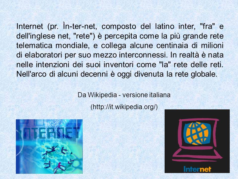 Internet (pr. Ìn-ter-net, composto del latino inter,