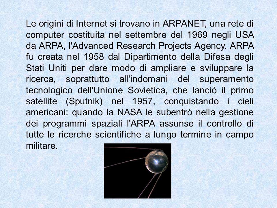 Le origini di Internet si trovano in ARPANET, una rete di computer costituita nel settembre del 1969 negli USA da ARPA, l'Advanced Research Projects A