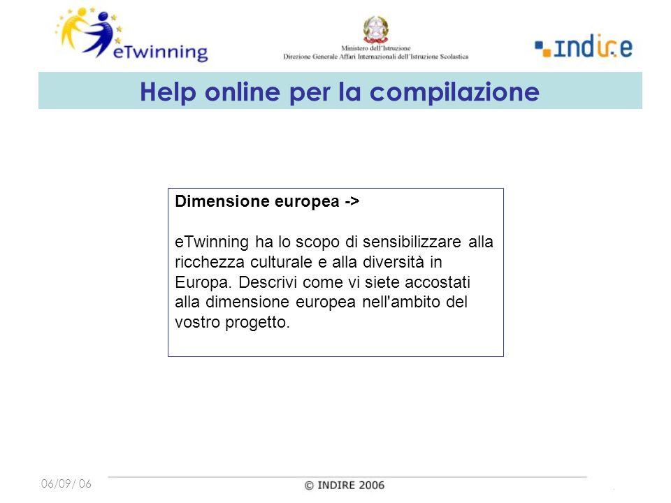 06/09/ 06 Dimensione europea -> eTwinning ha lo scopo di sensibilizzare alla ricchezza culturale e alla diversità in Europa.