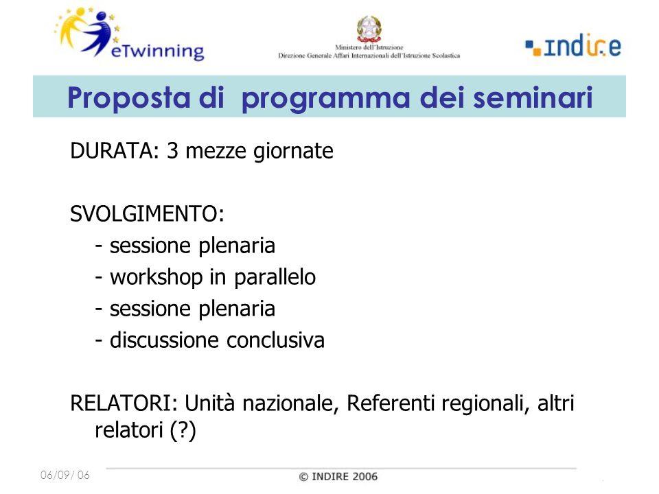 Proposta di programma dei seminari DURATA: 3 mezze giornate SVOLGIMENTO: - sessione plenaria - workshop in parallelo - sessione plenaria - discussione conclusiva RELATORI: Unità nazionale, Referenti regionali, altri relatori ( )