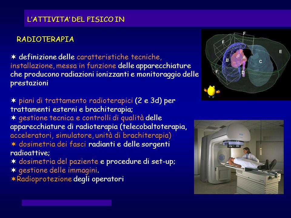definizione delle caratteristiche tecniche, installazione, messa in funzione delle apparecchiature che producono radiazioni ionizzanti e monitoraggio