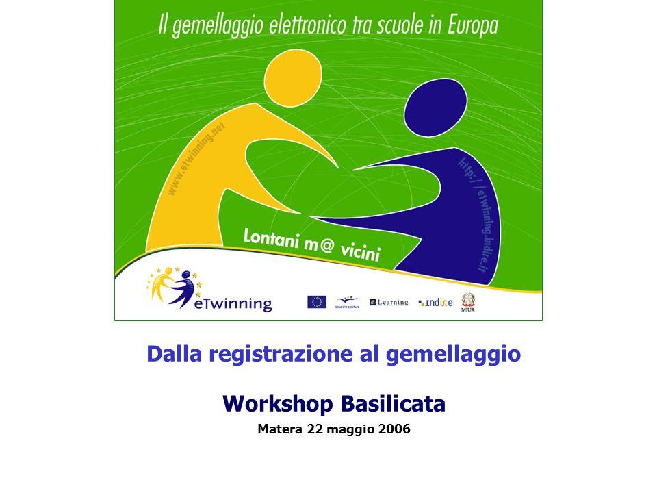 Dalla registrazione al gemellaggio Workshop Basilicata Matera 22 maggio 2006