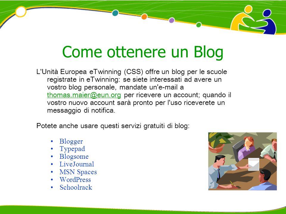 Come ottenere un Blog L'Unità Europea eTwinning (CSS) offre un blog per le scuole registrate in eTwinning: se siete interessati ad avere un vostro blo