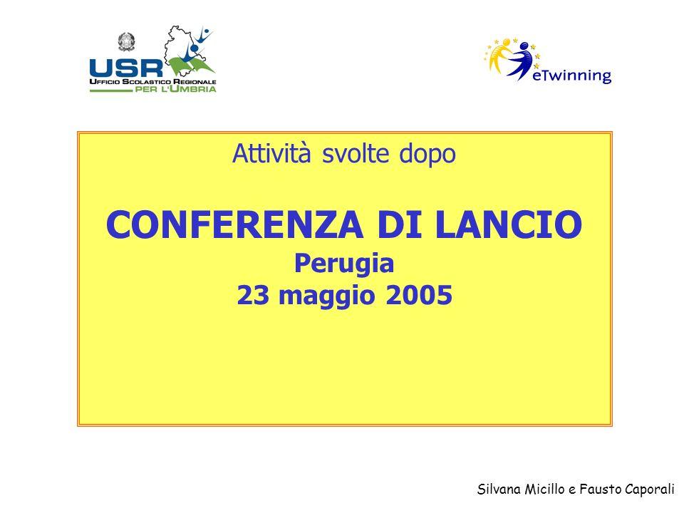 Silvana Micillo e Fausto Caporali Attività svolte dopo CONFERENZA DI LANCIO Perugia 23 maggio 2005