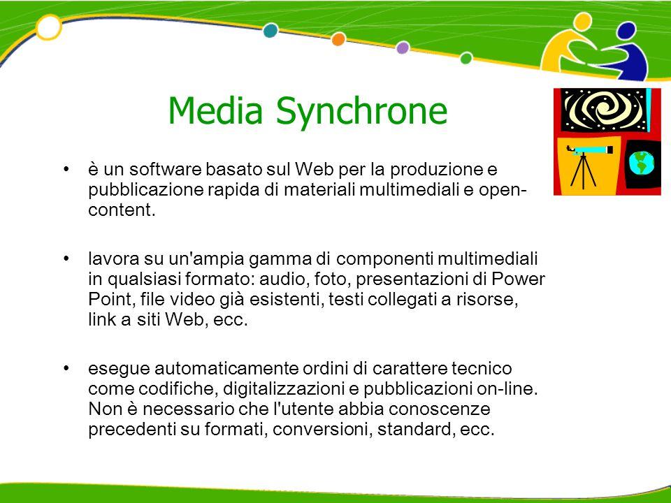 Media Synchrone è un software basato sul Web per la produzione e pubblicazione rapida di materiali multimediali e open- content. lavora su un'ampia ga
